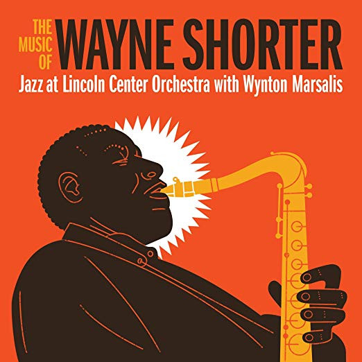 The Jazz at Lincoln Center Orchestra with Wynton Marsalis, The Music of Wayne Shorter