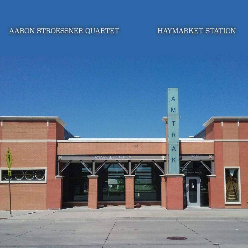 Aaron Stroessner Quartet, Haymarket Station