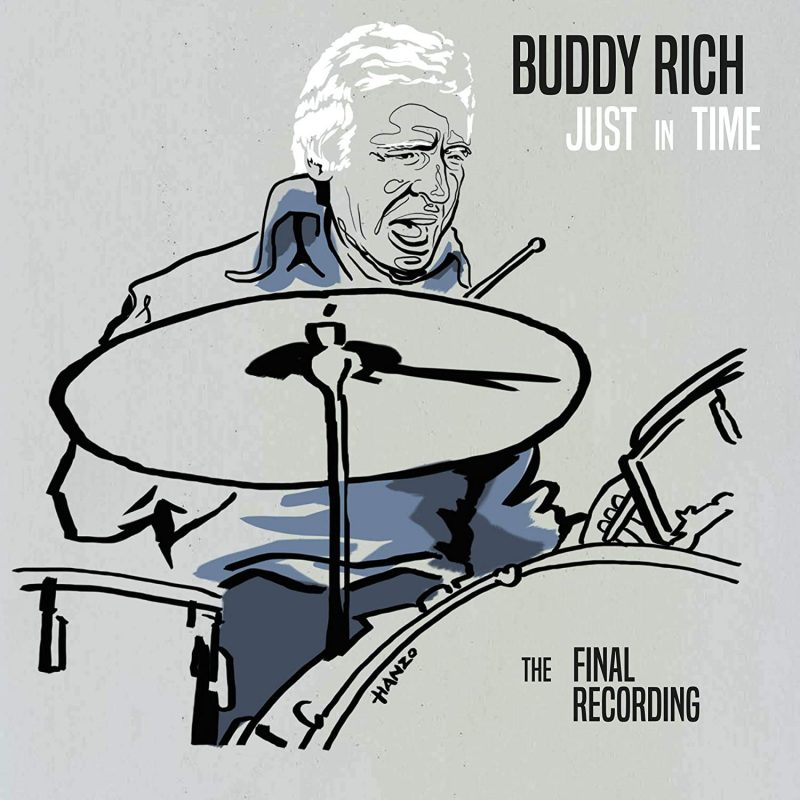 Buddy Rich, Just in Time: The Final Recording