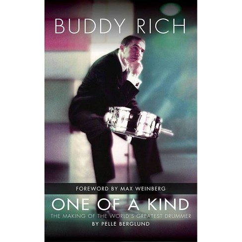 Buddy Rich - One of a Kind: The Making of the World's Greatest Drummer