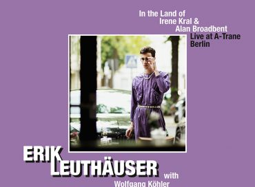 Erik Leuthäuser and Wolfgang Köhler: In the Land of Irene Kral & Alan Broadbent (Mons)