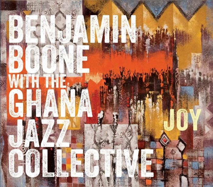 Benjamin Boone with the Ghana Jazz Collective: Joy