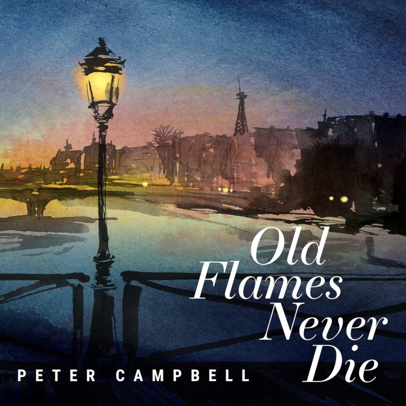 Peter Campbell, Old Flames Never Die