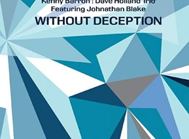Kenny Barron/Dave Holland Trio featuring Johnathan Blake: Without Deception (Dare2)