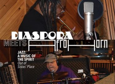 Diaspora Meets AfroHORN: Jazz: A Music of the Spirit/Out of Sistas' Place (Ahmed Abdullah/Monique Ngozi Nri)