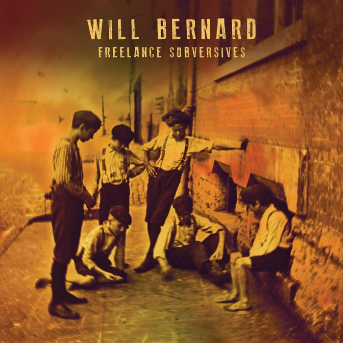 Will Bernard: Freelance Subversives