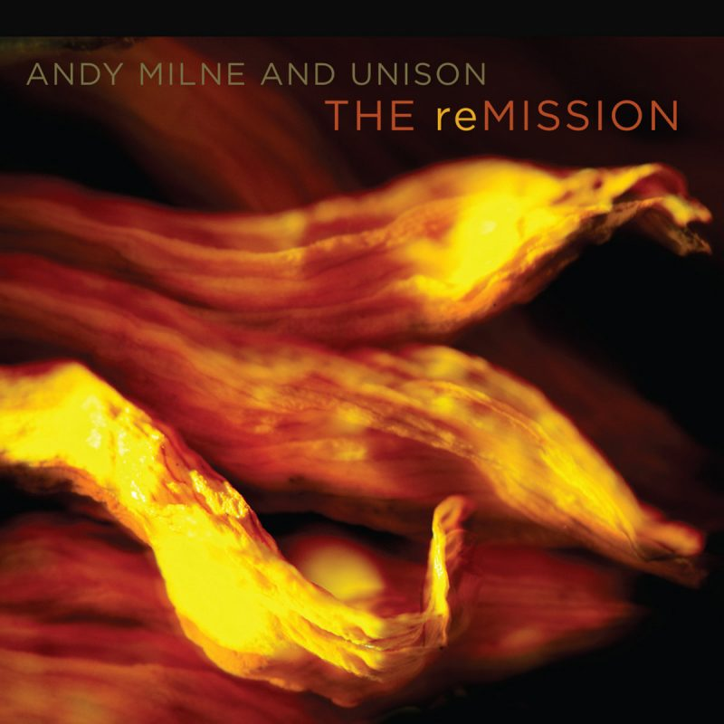Andy Milne & Unison: The reMission