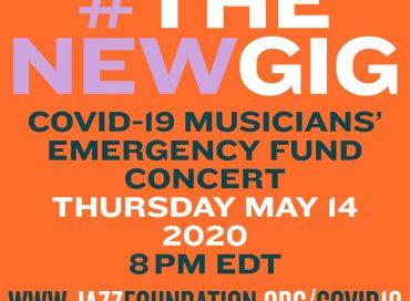 Jazz Foundation's #TheNewGig to Benefit COVID-19 Musicians' Fund