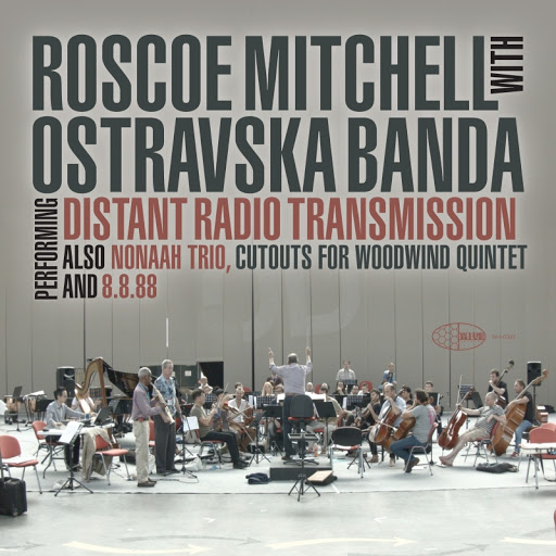 Roscoe Mitchell with Ostravská Banda: Distant Radio Transmission