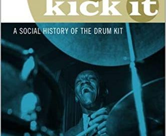 Matt Brennan: Kick It: A Social History of the Drum Kit (Oxford University Press)