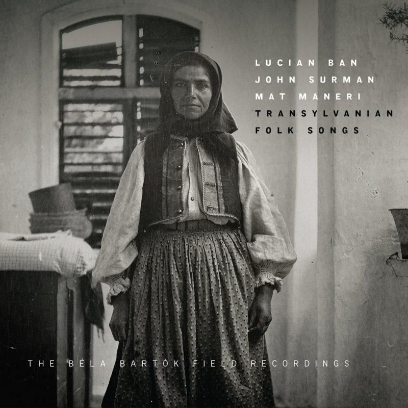Lucien Ban/Mat Maneri/John Surman: Transylvanian Folk Songs