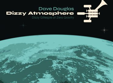 Dave Douglas: Dizzy Atmosphere (Greenleaf)
