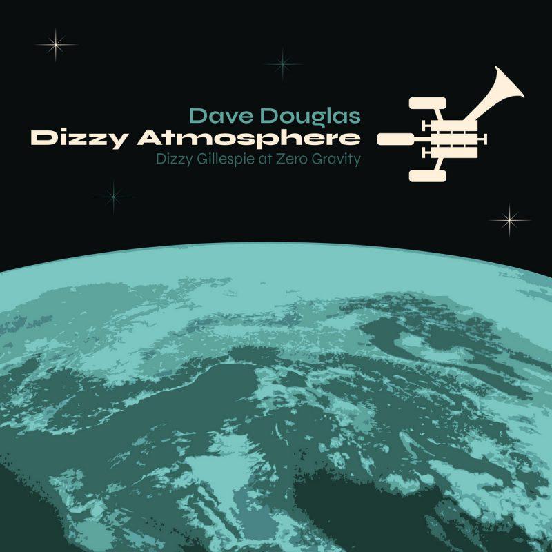 Dave Douglas: Dizzy Atmosphere