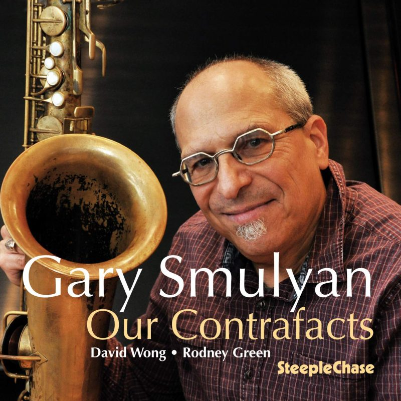 Gary Smulyan: Our Contrafacts