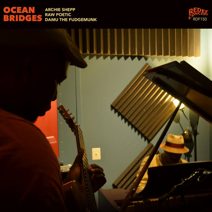 Archie Shepp/Raw Poetic/Damu the Fudgemunk: Ocean Bridges