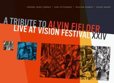 Kidd Jordan/Joel Futterman/William Parker/Hamid Drake: A Tribute to Alvin Fielder, Live at Vision Festival XXIV (Mahakala)