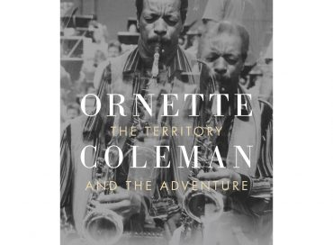 Maria Golia: Ornette Coleman: The Territory and the Adventure (Reaktion)