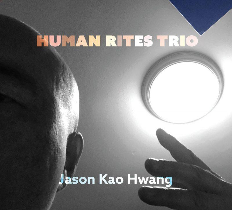 Jason Kao Hwang: Human Rites Trio