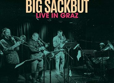 Joe Fiedler's Big Sackbut: Live in Graz (Multiphonics)