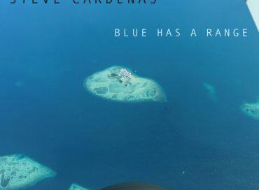 Steve Cardenas: Blue Has a Range (Sunnyside)