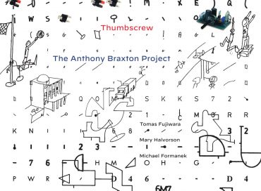 Thumbscrew: The Anthony Braxton Project (Cuneiform)