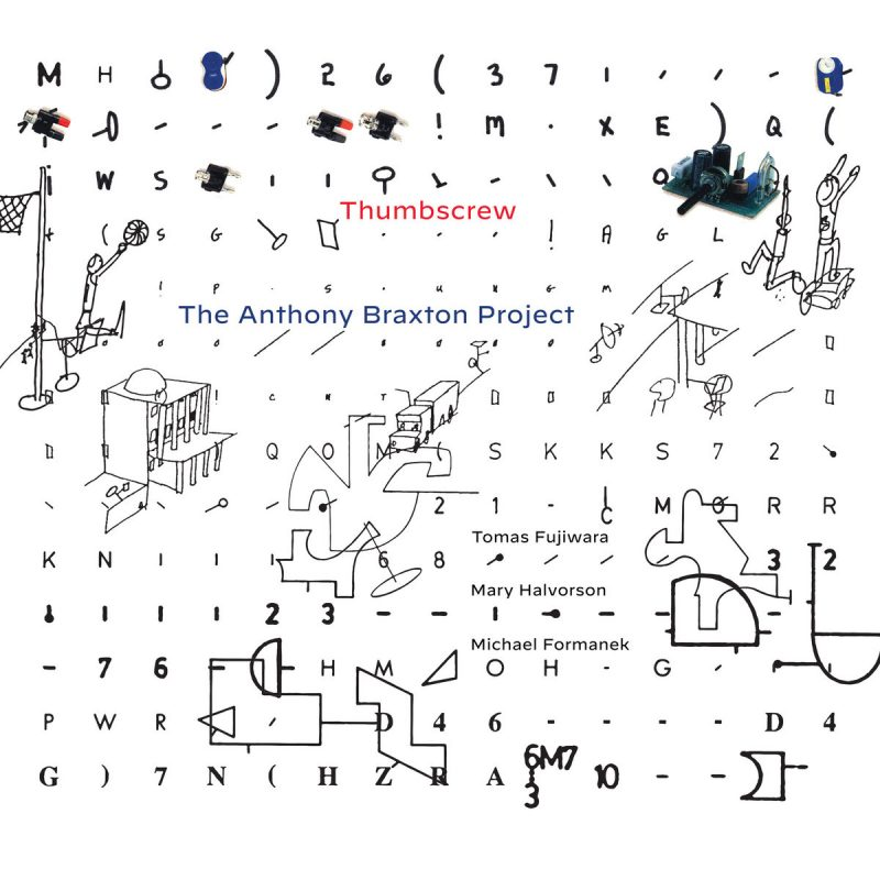 Thumbscrew: The Anthony Braxton Project