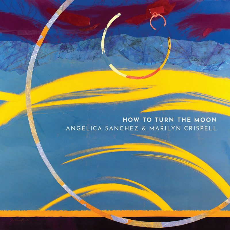 Angelica Sanchez and Marilyn Crispell: How to Turn the Moon