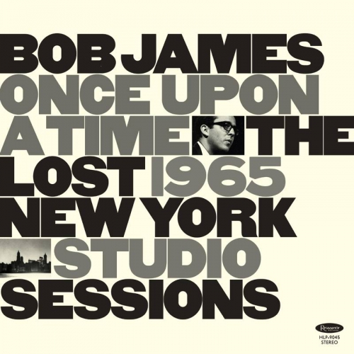 Bob James: Once Upon a Time: The Lost 1965 New York Studio Sessions