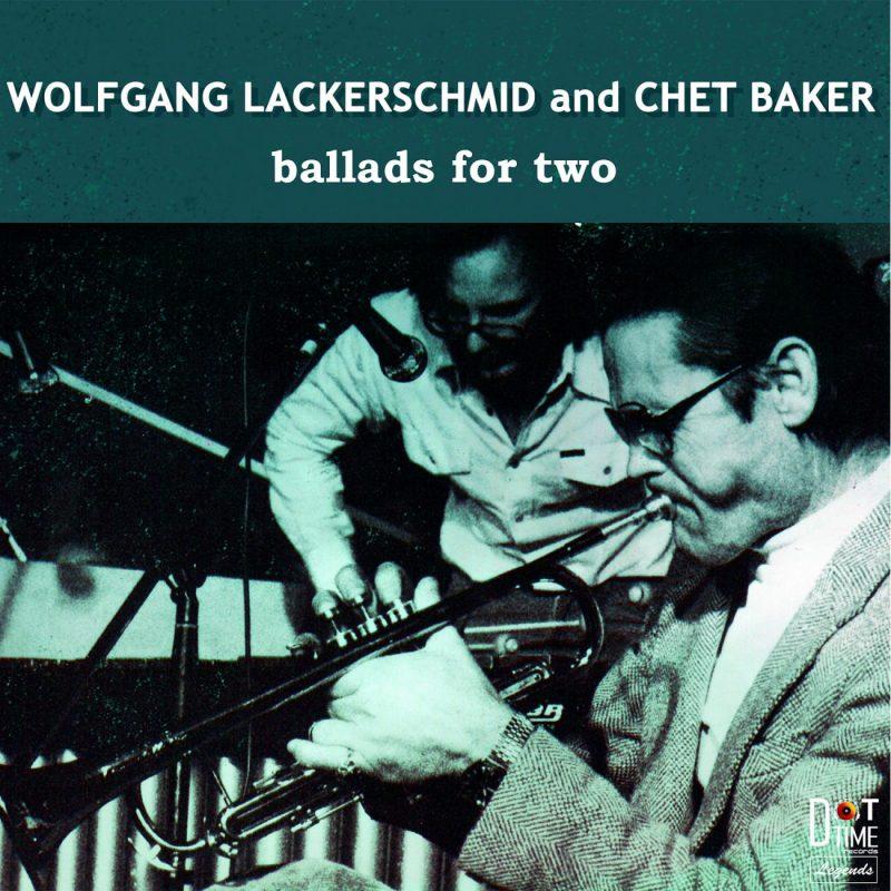 Wolfgang Lackerschmid & Chet Baker: Ballads for Two