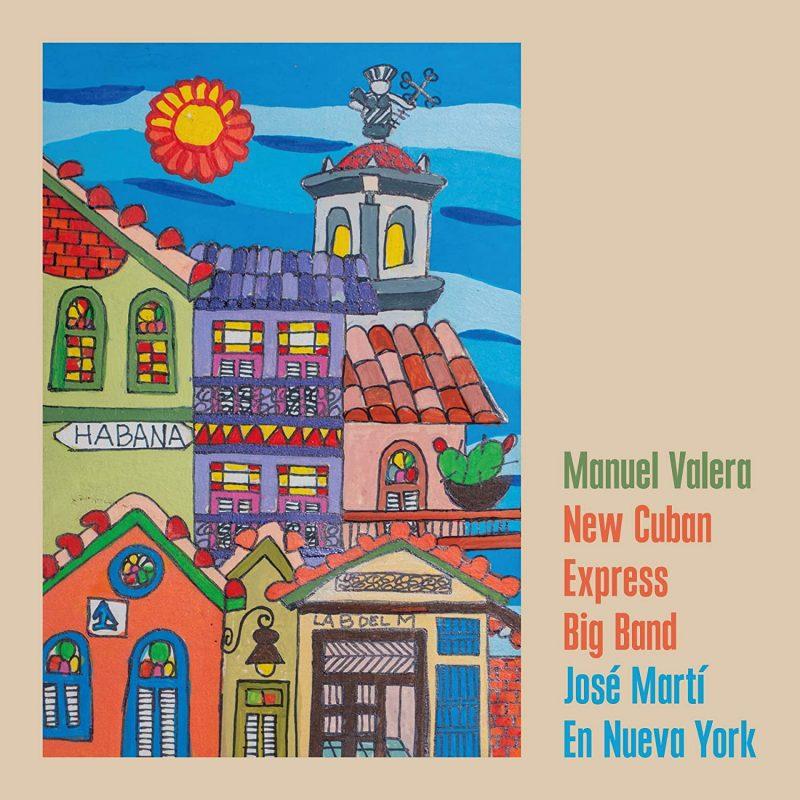 Manuel Valera/New Cuban Express Big Band: José Martí en Nueva York