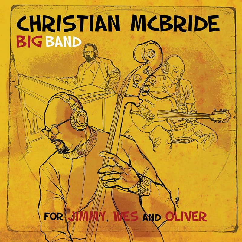 Christian McBride Big Band: For Jimmy, Wes and Oliver