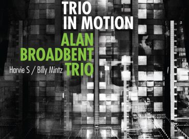 Alan Broadbent Trio: Trio in Motion (Savant)