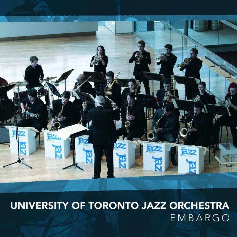 University of Toronto Jazz Orchestra: Embargo