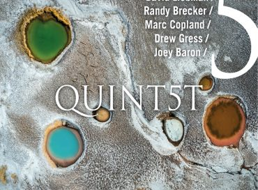 Dave Liebman/Randy Brecker/Marc Copland/Drew Gress/Joey Baron: Quint5T (Self-produced)
