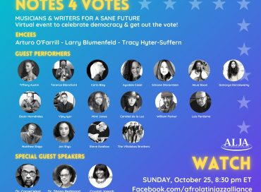"Afro Latin Jazz Alliance Hosts ""Notes 4 Votes"" Virtual Event"