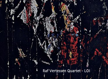 Raf Vertessen Quartet: LOI (el NEGOCITO)
