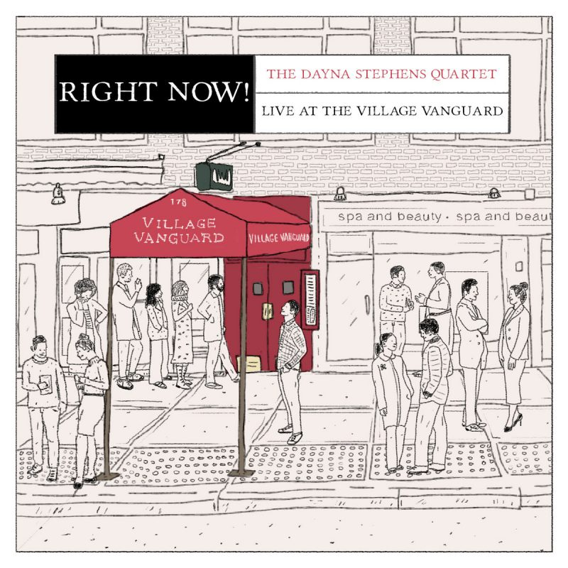 The Dayna Stephens Quartet: Right Now! Live at the Village Vanguard