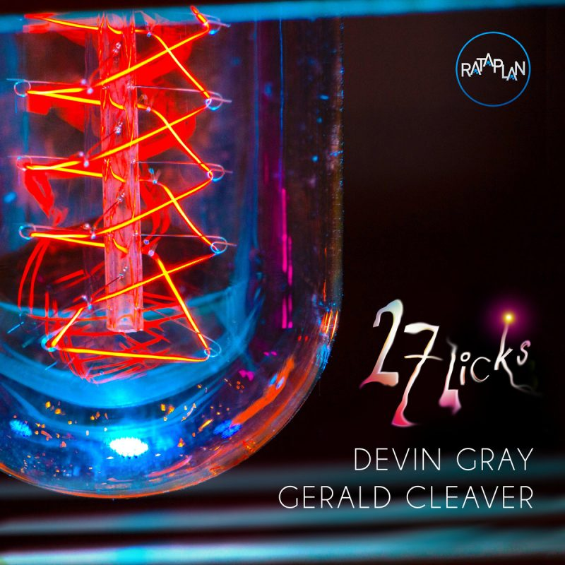 Devin Gray and Gerald Cleaver: 27 Licks