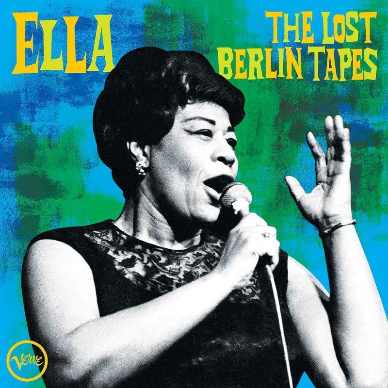 Ella Fitzgerald: The Lost Berlin Tapes