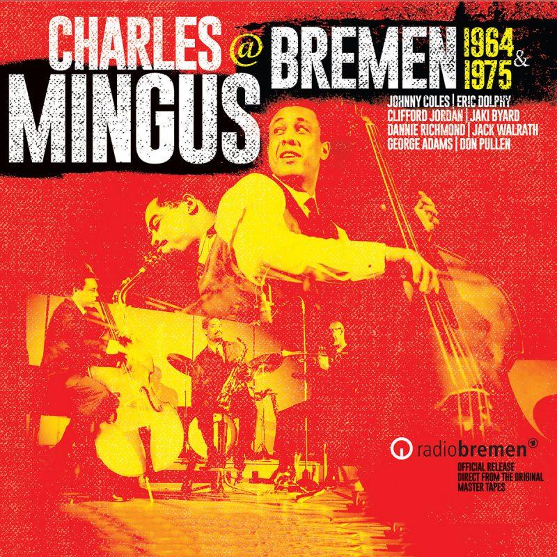 Charles Mingus: @ Bremen 1964 & 1975