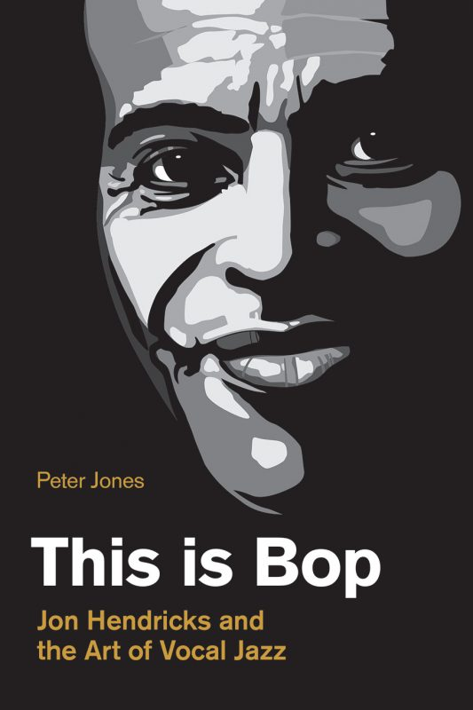 Cover of This Is Bop: Jon Hendricks and the Art of Vocal Jazz