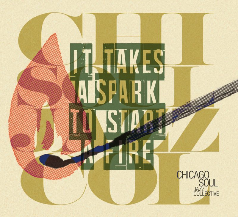 Chicago Soul Jazz Collective: It Takes a Spark to Start a Fire