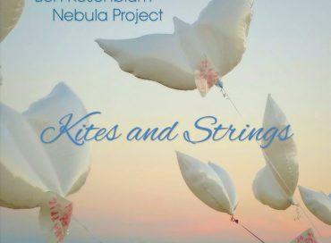 Ben Rosenblum Nebula Project: Kites and Strings (One Trick Dog)