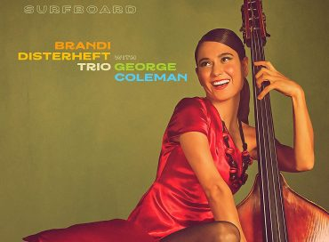 Brandi Disterheft Trio with George Coleman: Surfboard (Justin Time)