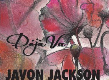 Javon Jackson: Déjà Vu (Solid Jackson)