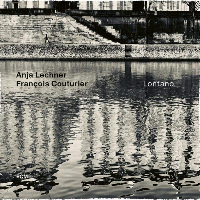 Anja Lechner/François Couturier: Lontano