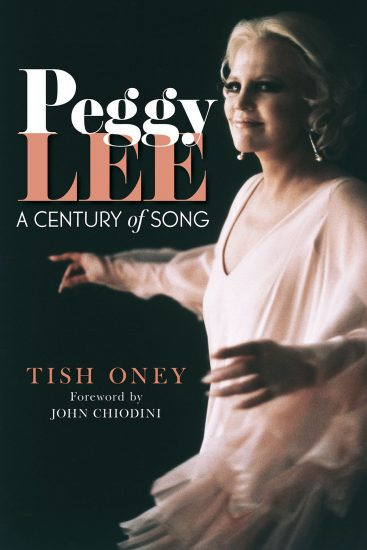 Peggy Lee: A Century of Song by Tish Oney