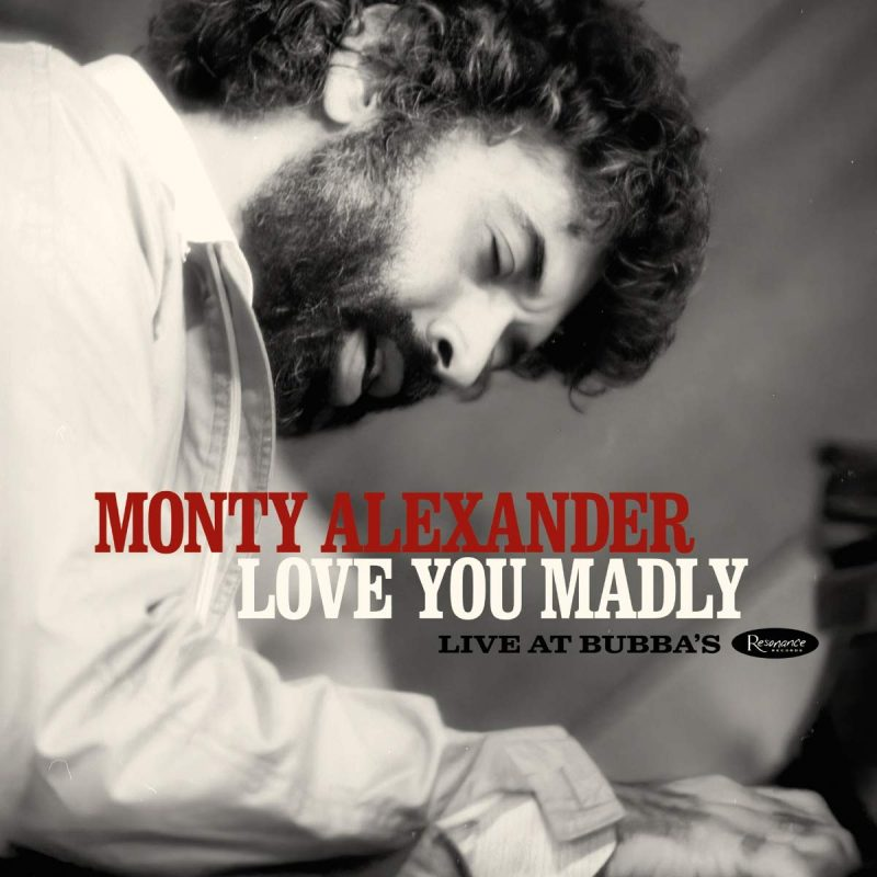 The cover of Love You Madly: Live at Bubba's by Monty Alexander