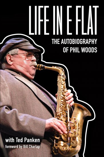Cover of Life in E Flat: The Autobiography of Phil Woods