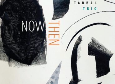 Tani Tabbal Trio: Now Then (Tao Forms)